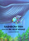 Rainbow Fish and the Big, Blue Whal - Marcus Pfister, J. Alison James