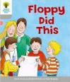 Floppy Did This (Oxford Reading Tree, Stage 1, More First Words) - Roderick Hunt, Alex Brychta