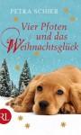 Vier Pfoten und das Weihnachtsglück - Petra Schier