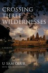 Crossing Three Wildernesses - U Sam Oeur, Ken McCullough