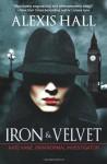 Iron & Velvet - Alexis Hall