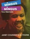 Mingus/Mingus: Two Memoirs - Janet Coleman, Al Young
