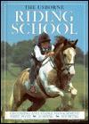 The Usborne Riding School - Kate Needham, Lucy Smith, Kit Houghton, Mikki Rain