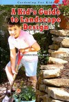 A Kid's Guide to Landscape Design (Robbie Readers) (Robbie Readers) - Marylou Morano Kjelle