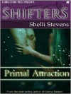 Primal Attraction (Shifters, #1) - Shelli Stevens