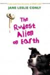 The Rudest Alien on Earth - Jane Leslie Conly