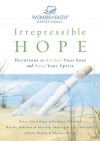 Irrepressible Hope: Devotions to Anchor Your Soul and Buoy Your Spirit - Traci Mullins