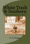White Trash & Southern, Collected Poems, Vol. I - C.S. Fuqua