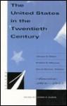 The United States in the Twentieth Century - James S. Olson, Robert D. Marcus
