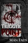 Trigger Point - Sean Eads