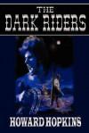 The Dark Riders - Howard Hopkins