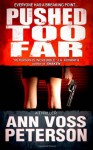 Pushed Too Far - Ann Voss Peterson