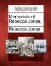 Memorials of Rebecca Jones. - Rebecca Jones