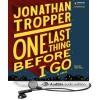 One Last Thing Before I Go (Audiobook - Audible Download) - Jonathan Tropper, John Shea