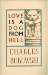 Love is a Dog from Hell - Charles Bukowski