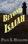 Beyond Isaiah - Paul S. Huggins