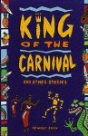 King Of The Carnival And Other Stories - Willi Chen