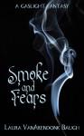 Smoke and Fears - Laura VanArendonk Baugh