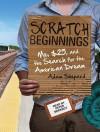 Scratch Beginnings: Me, $25, and the Search for the American Dream - Adam Shepard, Peter Berkrot