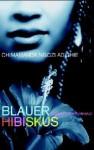 Blauer Hibiskus - Chimamanda Ngozi Adichie