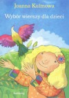 Wybór wierszy dla dzieci - Joanna Kulmowa