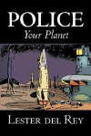 Police Your Planet - Lester del Rey