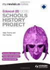 Edexcel Gcse Schools History Project. by Sally Thorne, Dan Moorhouse - Sally Thorne