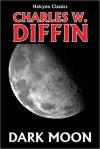 Dark Moon - Charles W. Diffin