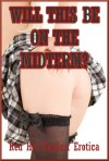 Will This Be on the Midterm? Five Teacher/Student Erotica Stories - Marilyn More, Connie Hastings, Amy Dupont, Cassie Hacthaw, Rennaey Necee