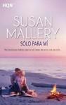 Sólo para mí (HQN) - Susan Mallery