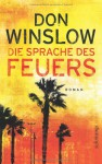 Die Sprache des Feuers - Don Winslow
