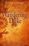 The Wandering Duke - Susan Dexter