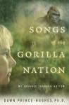 Songs of the Gorilla Nation - Dawn Prince-Hughes