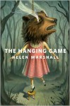 The Hanging Game - Helen Marshall