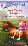 Love Thine Enemy - Patricia Davids
