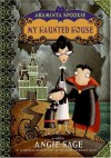 My Haunted House (Araminta Spookie, #1) - Angie Sage, Katherine Kellgren, Jimmy Pickering