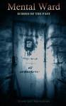 Mental Ward: Echoes of the Past - K Trap Jones, Jason Cordova, Sharon L Higa