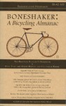 Boneshaker: A Bicycling Almanac (BA 42-100, #1) - Evan P. Schneider, Benjamin Michael Solomon, John Forester, Mary Richardson, Michael Matson, Arthur Worth