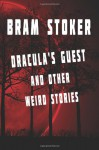 Dracula's Guest And Other Weird Stories - Bram Stoker