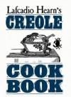 Lafcadio Hearn's Creole Cookbook - Lafcadio Hearn, W. Hodding Carter