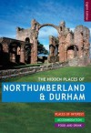 The Hidden Places of Northumberland and Durham. - Anonymous Anonymous, Kate Daniel
