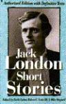 Short Stories of Jack London: Authorized One-Volume Edition - Jack London