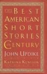 The Best American Short Stories of the Century - John Updike, Ernest Hemingway, Willa Cather, Jean Toomer