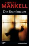 Die Brandmauer - Henning Mankell, Wolfgang Butt