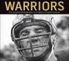 Warriors: The Greatest Photographs of Football's Toughest Players - Albert Dickson, Ron Smith, Bill Wilson, Albert Dickson