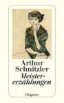 Meisterzählungen - Arthur Schnitzler