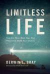 Limitless Life: You Are More Than Your Past When God Holds Your Future - Derwin L Gray