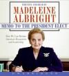 Memo to the President Elect (Audio) - Madeleine Albright