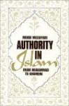 Authority in Islam: From Muhammad to Khomeini - Mehdi Mozaffari, Mehdi Mozafar