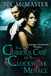 The Curious Case Of The Clockwork Menace - Bec McMaster